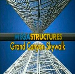 Суперсооружения. Подвесной мост над Гранд Каньоном (Megastructures. Grand Canyon skywalk)